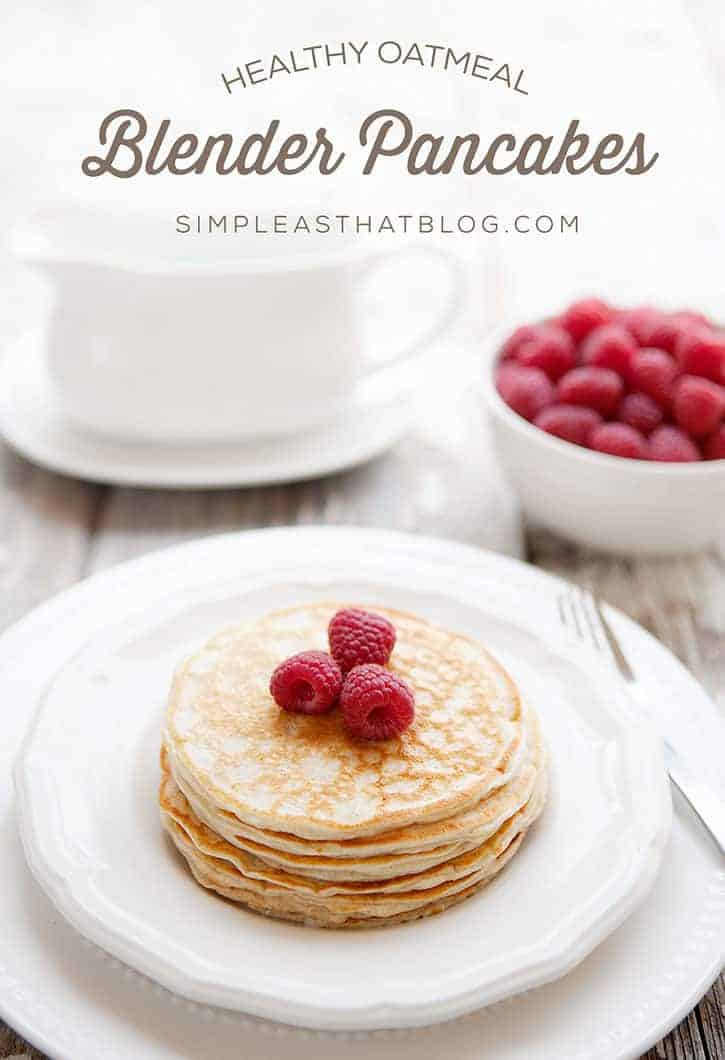Healthy Oatmeal Blender Pancakes