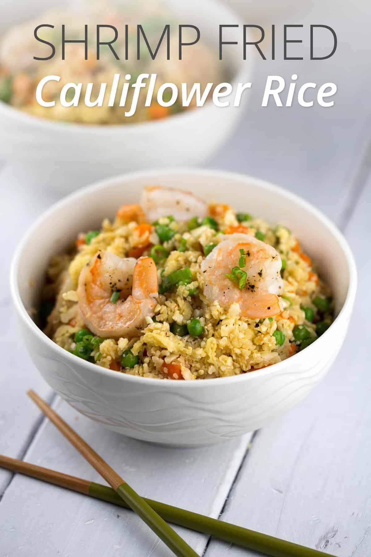 Shrimp Fried Cauliflower Rice Bowl