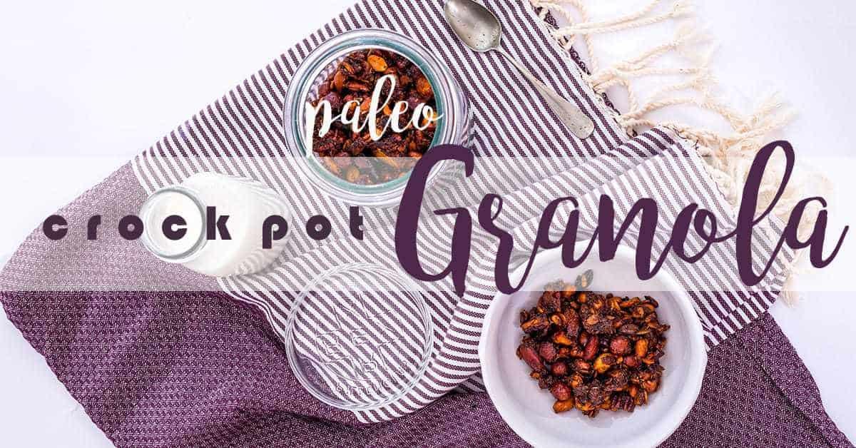 Paleo Crock Pot Granola
